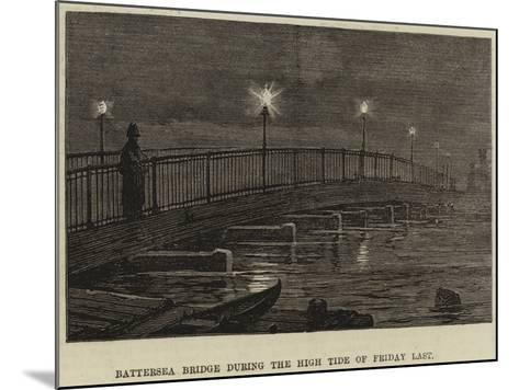 Battersea Bridge During the High Tide of Friday Last--Mounted Giclee Print