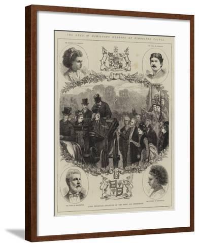The Duke of Hamilton's Wedding at Kimbolton Castle--Framed Art Print