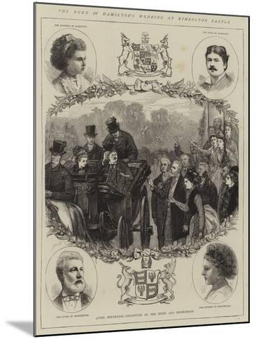 The Duke of Hamilton's Wedding at Kimbolton Castle--Mounted Giclee Print