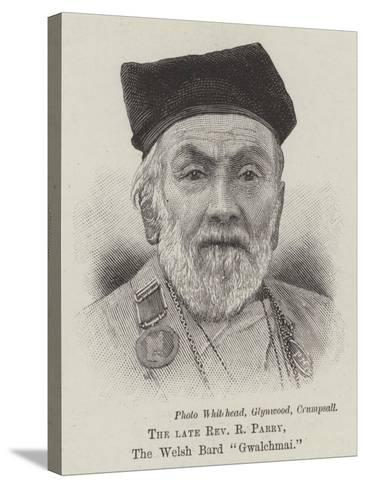 The Late Reverend R Parry, the Welsh Bard Gwalchmai--Stretched Canvas Print
