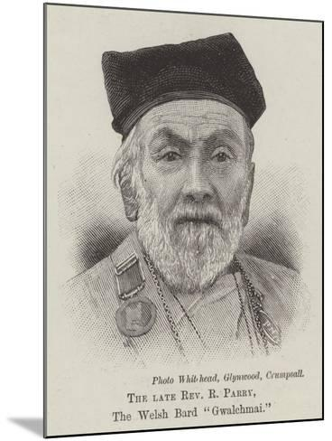 The Late Reverend R Parry, the Welsh Bard Gwalchmai--Mounted Giclee Print