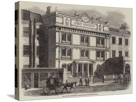 The Albert Institution, Gravel-Lane, Blackfriars-Road--Stretched Canvas Print