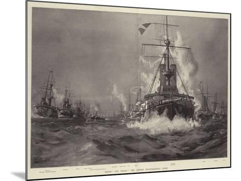 Ready! Aye, Ready! the British Mediterranean Fleet--Mounted Giclee Print