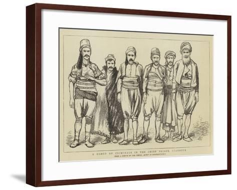A Group of Criminals in the Chief Prison, Stamboul--Framed Art Print