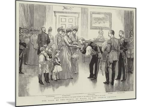The Visit of the Prince of Wales to the German Emperor--Mounted Giclee Print