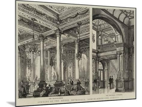 Opening of the Hotel Metropole, Northumberland Avenue--Mounted Giclee Print