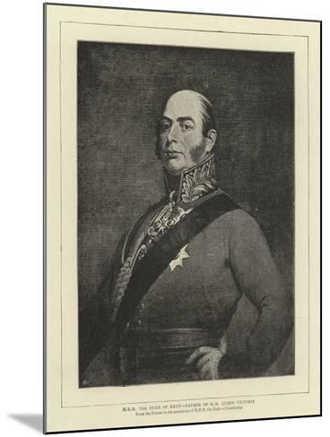 H R H the Duke of Kent, Father of H M Queen Victoria--Mounted Giclee Print