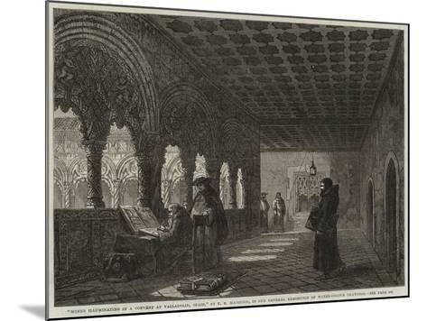 Monks Illuminating in a Convent at Valladolid, Spain--Mounted Giclee Print