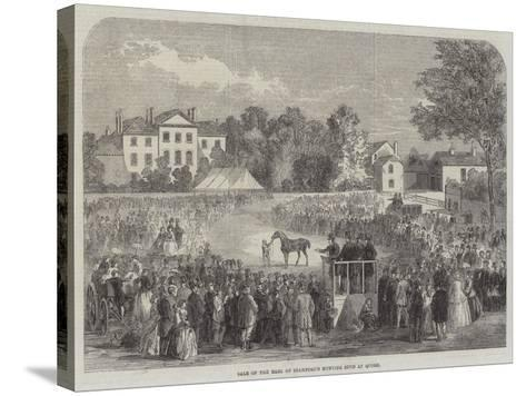 Sale of the Earl of Stamford's Hunting Stud at Quorn--Stretched Canvas Print