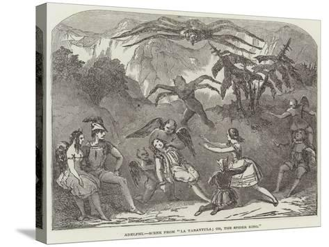 Adelphi, Scene from La Tarantula; Or, the Spider King--Stretched Canvas Print