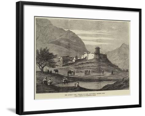 The Afghan War, Village of Kata Khooshtia, Khyber Pass--Framed Art Print