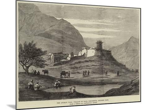 The Afghan War, Village of Kata Khooshtia, Khyber Pass--Mounted Giclee Print