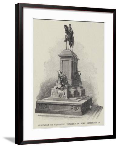 Monument of Garibaldi, Unveiled in Rome 20 September--Framed Art Print