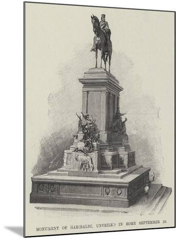 Monument of Garibaldi, Unveiled in Rome 20 September--Mounted Giclee Print