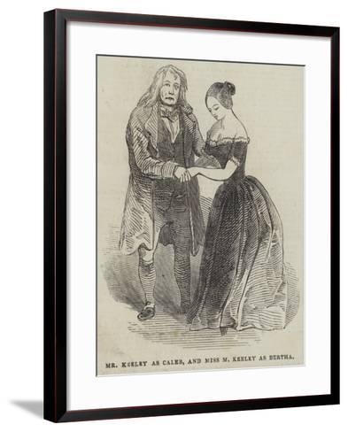 Mr Keeley as Caleb, and Miss M Keeley as Bertha--Framed Art Print