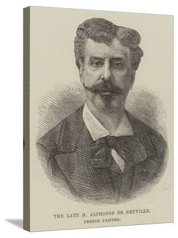 The Late M Alphonse De Neuville, French Painter--Stretched Canvas Print