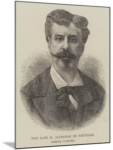 The Late M Alphonse De Neuville, French Painter--Mounted Giclee Print