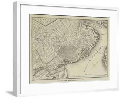 Plan of Boston, Showing the Extent of the Fire--Framed Art Print
