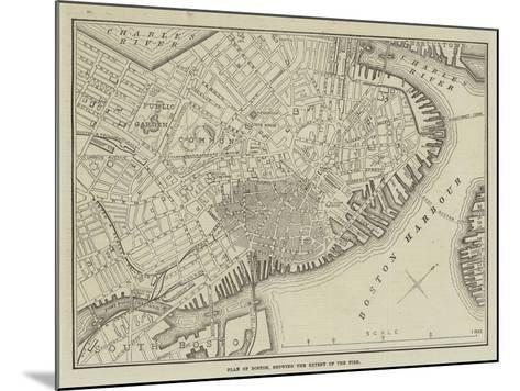 Plan of Boston, Showing the Extent of the Fire--Mounted Giclee Print