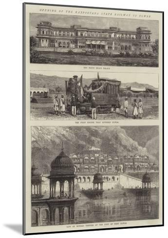 Opening of the Rajpootana State Railway to Ulwar--Mounted Giclee Print