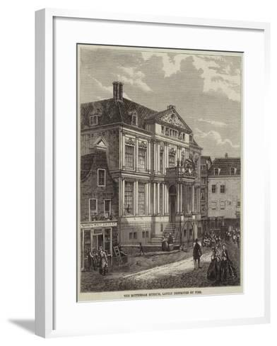 The Rotterdam Museum, Lately Destroyed by Fire--Framed Art Print