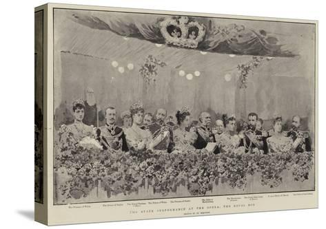 The State Performance at the Opera, the Royal Box--Stretched Canvas Print