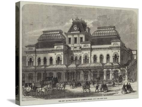 The New Railway Station in Liverpool-Street, City--Stretched Canvas Print