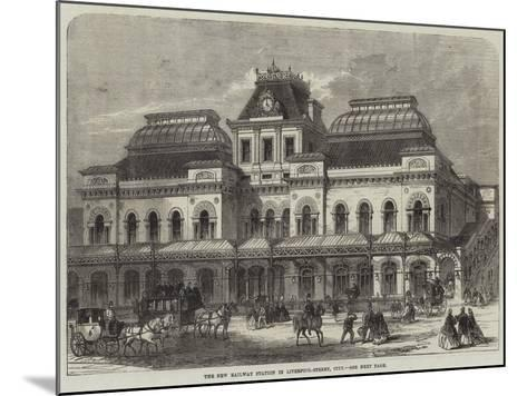 The New Railway Station in Liverpool-Street, City--Mounted Giclee Print