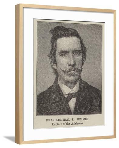 Rear-Admiral R Semmes, Captain of the Alabama--Framed Art Print