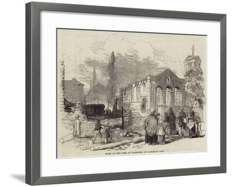 Ruins of the Fire at Richmond, on Saturday Last--Framed Art Print