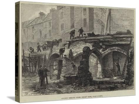 Ancient Remains under Childs' Bank, Fleet-Street--Stretched Canvas Print