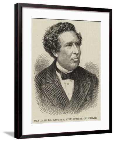 The Late Dr Letheby, City Officer of Health--Framed Art Print