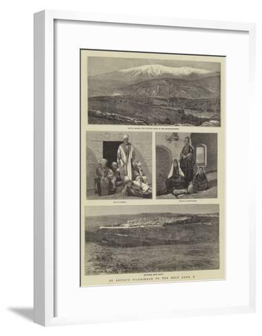 An Artist's Pilgrimage to the Holy Land, II--Framed Art Print