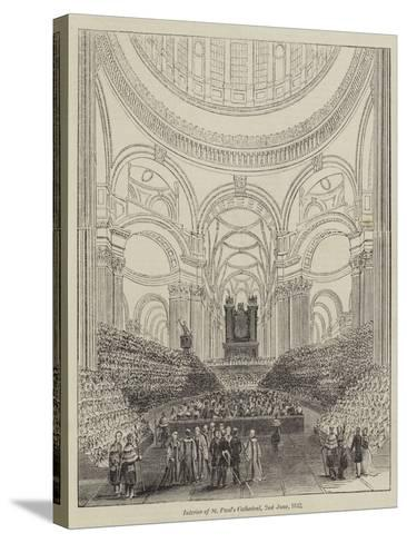 Interior of St Paul's Cathedral, 2 June 1842--Stretched Canvas Print