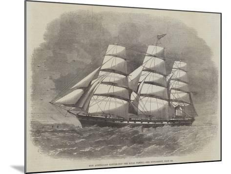 New Australian Clipper-Ship the Royal Family--Mounted Giclee Print