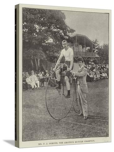 Mr F J Osmond, the Amateur Bicycle Champion--Stretched Canvas Print