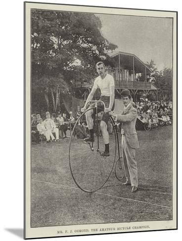 Mr F J Osmond, the Amateur Bicycle Champion--Mounted Giclee Print