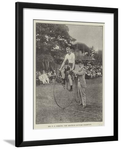 Mr F J Osmond, the Amateur Bicycle Champion--Framed Art Print