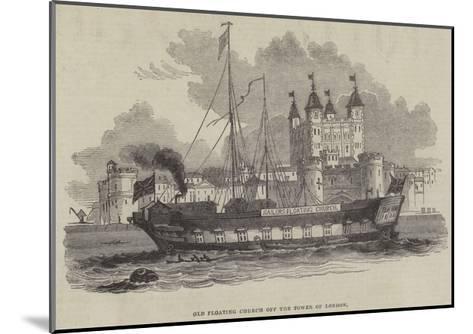 Old Floating Church Off the Tower of London--Mounted Giclee Print