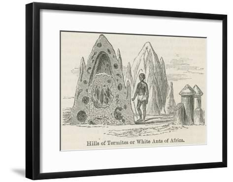 Hills of Termites or White Ants of Africa--Framed Art Print