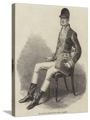 The Late Mr Charles Davis, Queen's Huntsman--Stretched Canvas Print
