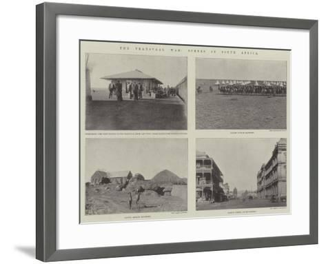 The Transvaal War, Scenes in South Africa--Framed Art Print
