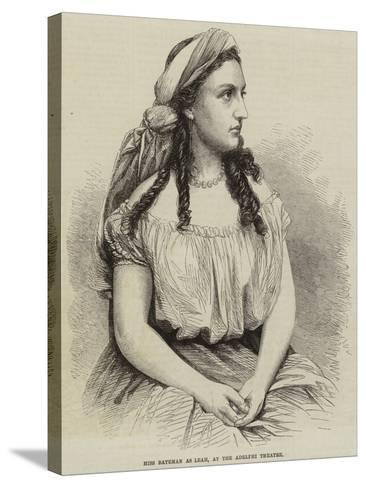 Miss Bateman as Leah, at the Adelphi Theatre--Stretched Canvas Print