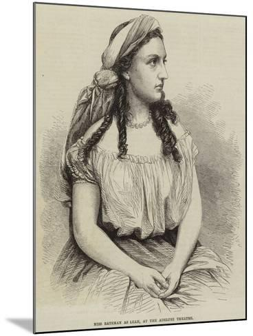 Miss Bateman as Leah, at the Adelphi Theatre--Mounted Giclee Print