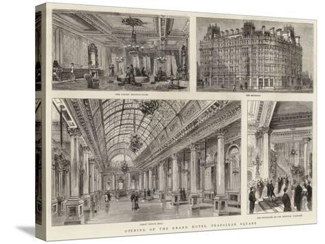 Opening of the Grand Hotel, Trafalgar Square--Stretched Canvas Print