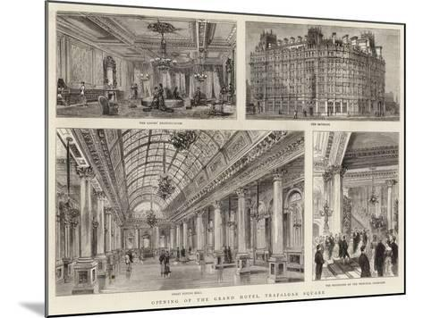 Opening of the Grand Hotel, Trafalgar Square--Mounted Giclee Print