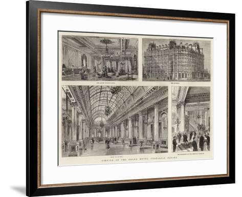 Opening of the Grand Hotel, Trafalgar Square--Framed Art Print
