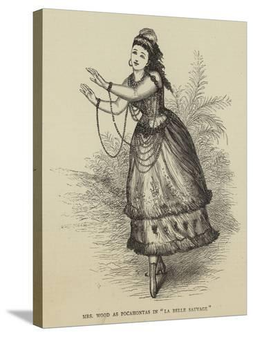 Mrs Wood at Pocahontas in La Belle Sauvage--Stretched Canvas Print