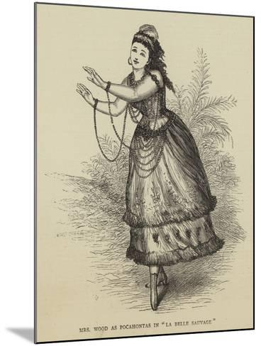 Mrs Wood at Pocahontas in La Belle Sauvage--Mounted Giclee Print