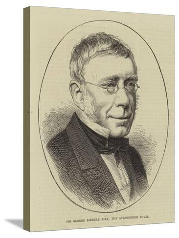 Sir George Biddell Airy, the Astronomer Royal--Stretched Canvas Print